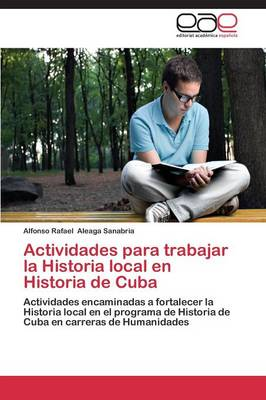 Actividades Para Trabajar La Historia Local En Historia de Cuba (Paperback)