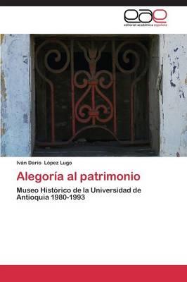 Alegoria Al Patrimonio (Paperback)