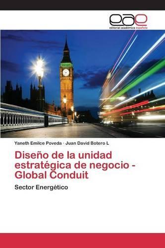 Diseno de la Unidad Estrategica de Negocio - Global Conduit (Paperback)