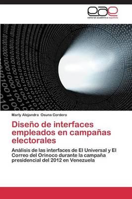 Diseno de Interfaces Empleados En Campanas Electorales (Paperback)