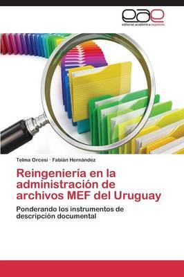 Reingenieria En La Administracion de Archivos Mef del Uruguay (Paperback)