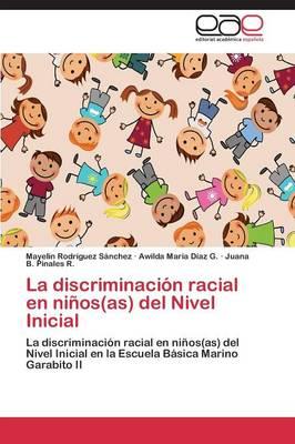 La Discriminacion Racial En Ninos(as) del Nivel Inicial (Paperback)