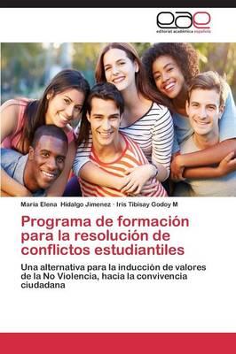 Programa de Formacion Para La Resolucion de Conflictos Estudiantiles (Paperback)