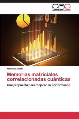 Memorias Matriciales Correlacionadas Cuanticas (Paperback)
