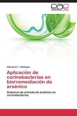 Aplicacion de Corinebacterias En Biorremediacion de Arsenico (Paperback)