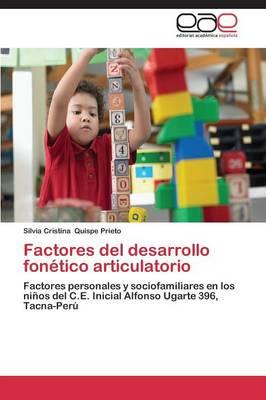 Factores del Desarrollo Fonetico Articulatorio (Paperback)