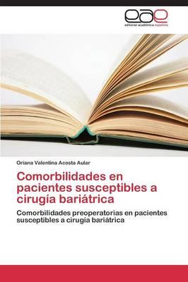 Comorbilidades En Pacientes Susceptibles a Cirugia Bariatrica (Paperback)