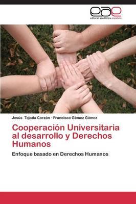 Cooperacion Universitaria Al Desarrollo y Derechos Humanos (Paperback)