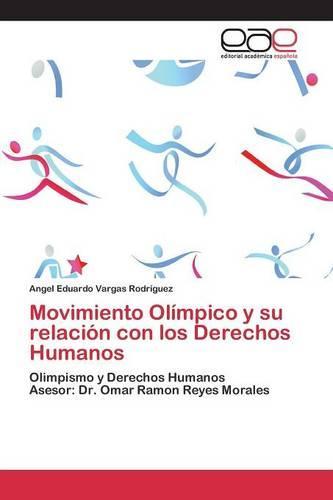Movimiento Olimpico y Su Relacion Con Los Derechos Humanos (Paperback)