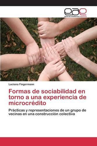 Formas de Sociabilidad En Torno a Una Experiencia de Microcredito (Paperback)