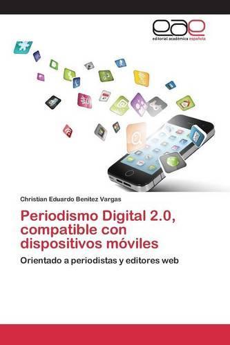 Periodismo Digital 2.0, Compatible Con Dispositivos Moviles (Paperback)