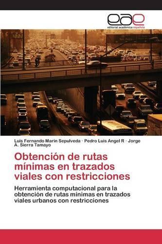 Obtencion de Rutas Minimas En Trazados Viales Con Restricciones (Paperback)
