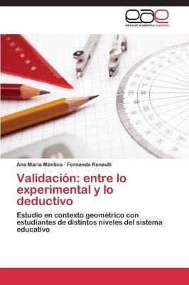 Validacion: Entre Lo Experimental y Lo Deductivo (Paperback)