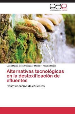 Alternativas Tecnologicas En La Destoxificacion de Efluentes (Paperback)
