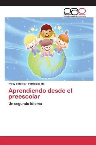 Aprendiendo Desde El Preescolar (Paperback)