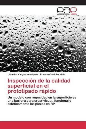 Inspeccion de La Calidad Superficial En El Prototipado Rapido (Paperback)