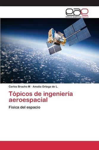 Topicos de Ingenieria Aeroespacial (Paperback)