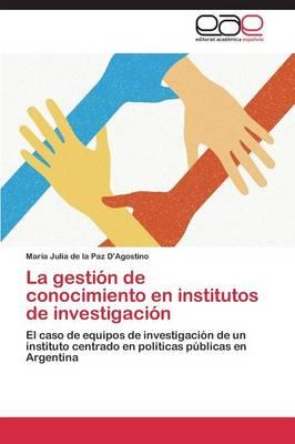 La Gestion de Conocimiento En Institutos de Investigacion (Paperback)