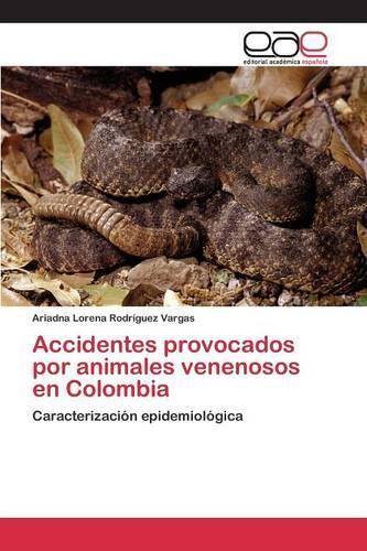 Accidentes Provocados Por Animales Venenosos En Colombia (Paperback)