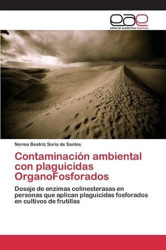 Contaminacion Ambiental Con Plaguicidas Organofosforados (Paperback)