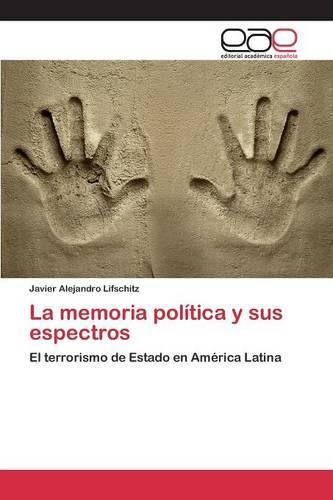 La Memoria Politica y Sus Espectros (Paperback)