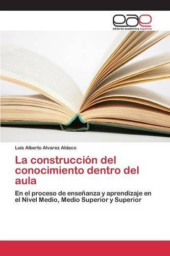 La construccion del conocimiento dentro del aula (Paperback)