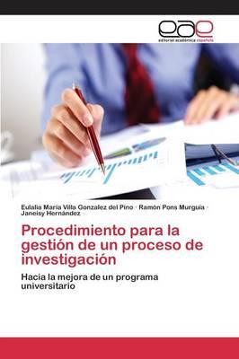 Procedimiento Para La Gestion de Un Proceso de Investigacion (Paperback)