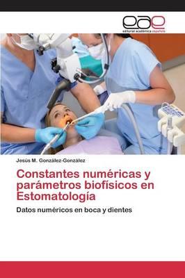 Constantes Numericas y Parametros Biofisicos En Estomatologia (Paperback)