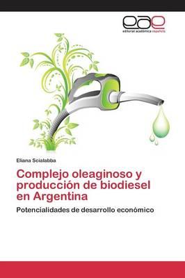 Complejo Oleaginoso y Produccion de Biodiesel En Argentina (Paperback)