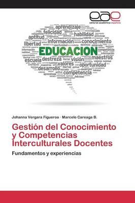 Gestion del Conocimiento y Competencias Interculturales Docentes (Paperback)