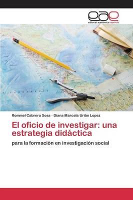 El Oficio de Investigar: Una Estrategia Didactica (Paperback)