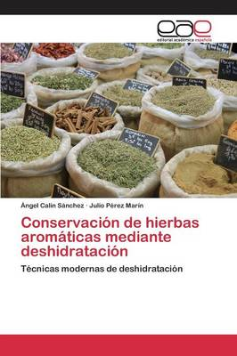 Conservacion de Hierbas Aromaticas Mediante Deshidratacion (Paperback)