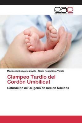 Clampeo Tardio del Cordon Umbilical (Paperback)