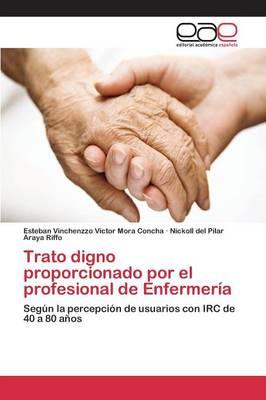 Trato Digno Proporcionado Por El Profesional de Enfermeria (Paperback)