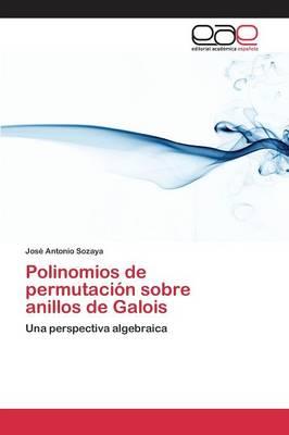 Polinomios de Permutacion Sobre Anillos de Galois (Paperback)