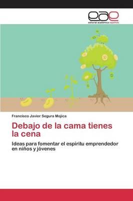Debajo de La Cama Tienes La Cena (Paperback)