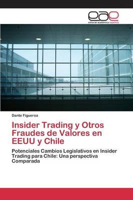 Insider Trading y Otros Fraudes de Valores En Eeuu y Chile (Paperback)