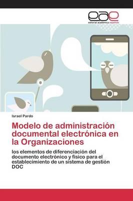 Modelo de Administracion Documental Electronica En La Organizaciones (Paperback)