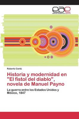 Historia y Modernidad En El Fistol del Diablo, Novela de Manuel Payno (Paperback)
