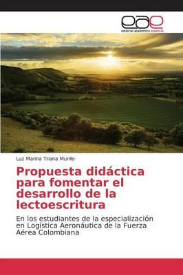 Propuesta Didactica Para Fomentar El Desarrollo de La Lectoescritura (Paperback)
