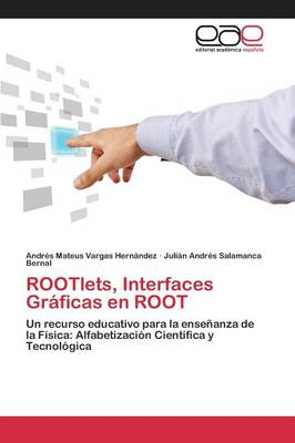 Rootlets, Interfaces Graficas En Root (Paperback)