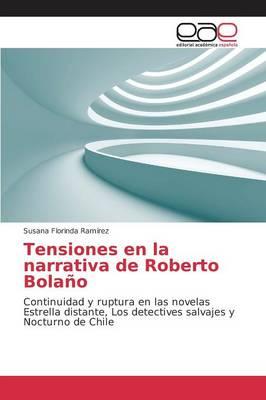 Tensiones En La Narrativa de Roberto Bolano (Paperback)
