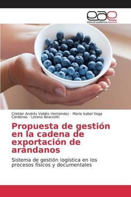 Propuesta de Gestion En La Cadena de Exportacion de Arandanos (Paperback)