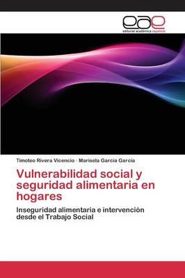 Vulnerabilidad Social y Seguridad Alimentaria En Hogares (Paperback)