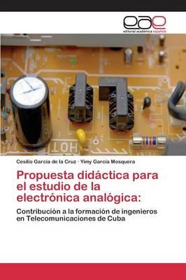 Propuesta Didactica Para El Estudio de La Electronica Analogica (Paperback)