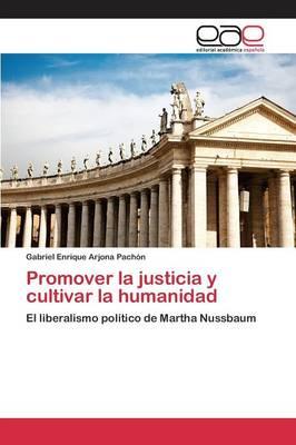 Promover La Justicia y Cultivar La Humanidad (Paperback)