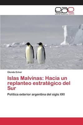 Islas Malvinas: Hacia Un Replanteo Estrategico del Sur (Paperback)
