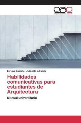 Habilidades Comunicativas Para Estudiantes de Arquitectura (Paperback)