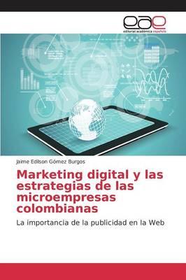 Marketing Digital y Las Estrategias de Las Microempresas Colombianas (Paperback)