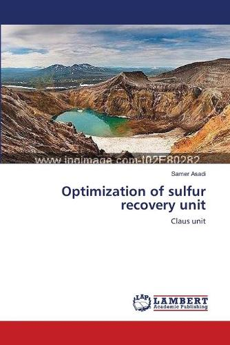 Optimization of Sulfur Recovery Unit (Paperback)